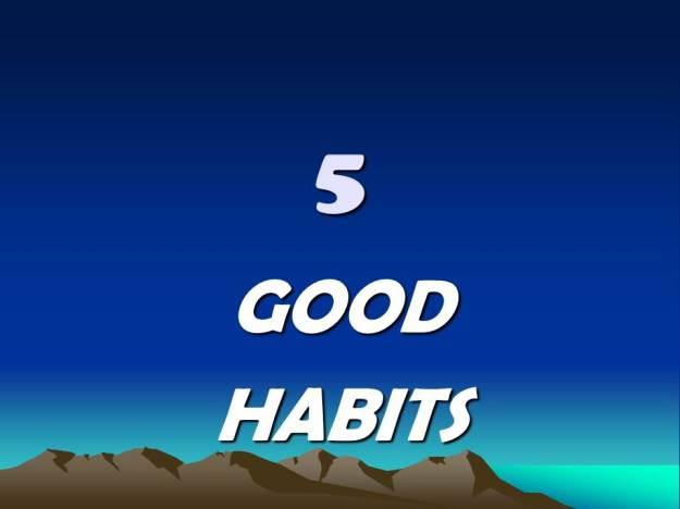 5-good-habits