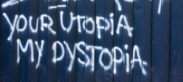 your-utopia-my-dystopia