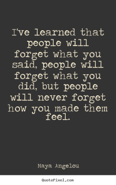 maya-angelou-how-you-feel