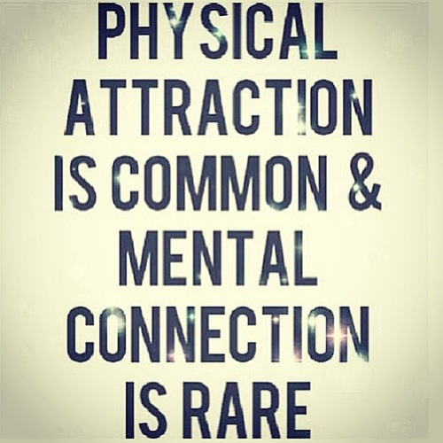 Physical-attraction-is-commom-and-mental-connection-is-rare