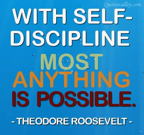 with-self-discipline-most-anything-is-possible