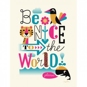 ingela-arrhenius-be-nice-to-the-world-poster-by-omm-design