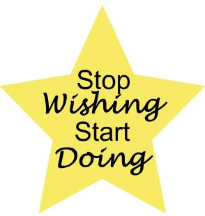 Stop-wishing-start-doing