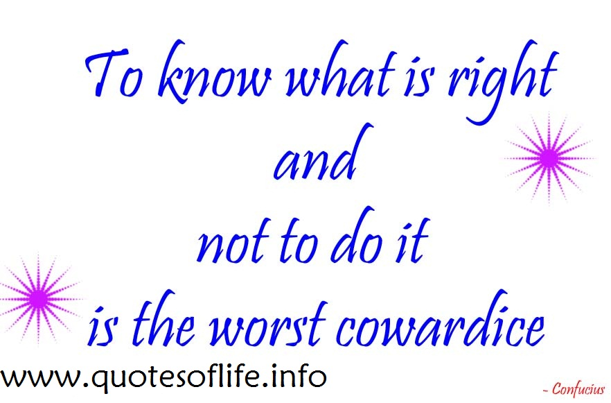 Do the Right to Know What It Is Not Cowardice Is Confucius and Worst