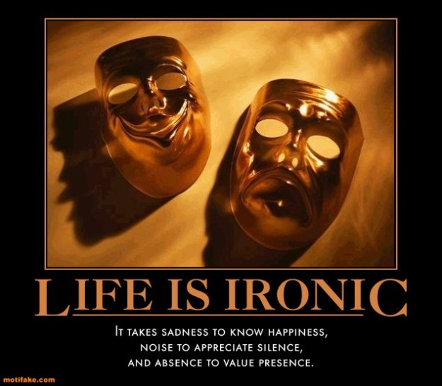 irony-happiness-sadness-presence-absense-demotivational-posters-1325417851