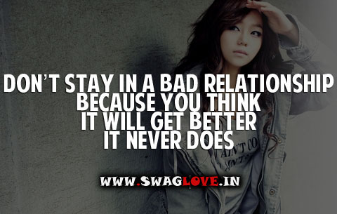 Don't stay In Bad Relationship Because