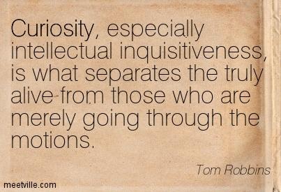 Quotation-Tom-Robbins-curiosity-Meetville-Quotes-58974