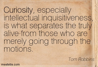 Quotation-Tom-Robbins-curiosity-Meetville-Quotes-58974