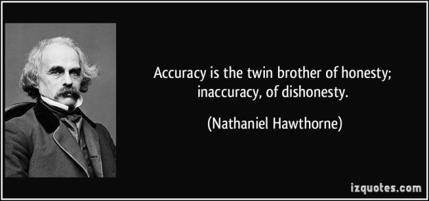 quote-accuracy-is-the-twin-brother-of-honesty-inaccuracy-of-dishonesty-nathaniel-hawthorne-81312