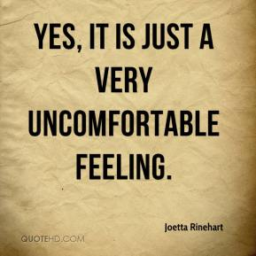 1102406823-joetta-rinehart-quote-yes-it-is-just-a-very-uncomfortable-feeling