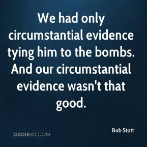 bob-stott-quote-we-had-only-circumstantial-evidence-tying-him-to-the
