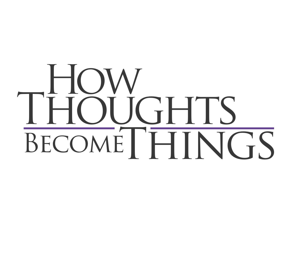 how-thoughts-become-things2
