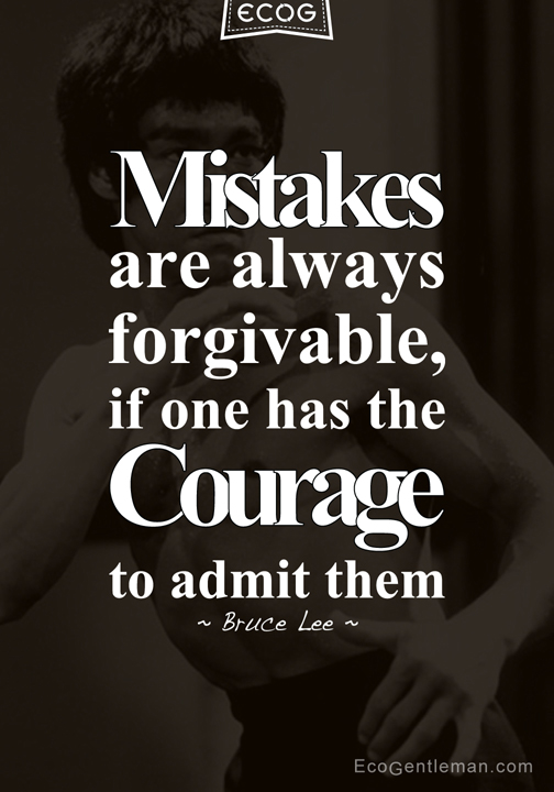 mistakes-are-always-forgiveable-if-one-has-the-courage-to-admit-them-courage-quote