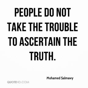 mohamed-salmawy-quote-people-do-not-take-the-trouble-to-ascertain-the