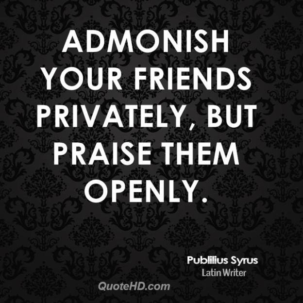 publilius-syrus-writer-admonish-your-friends-privately-but-praise-them