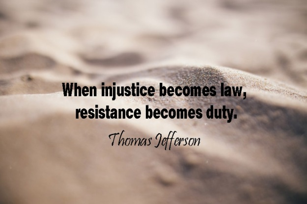 When-injustice-becomes-law-resistance-becomes-duty